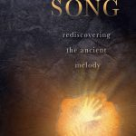 Fire Song: Rediscovering the Ancient Melody